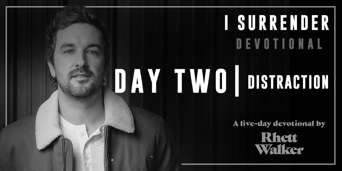 5-Day Devotional Series by: Rhett Walker - Day Two