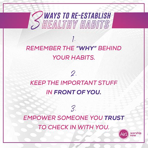 3 Ways to Re-establish Healthy Habits