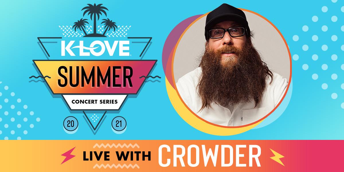 K-LOVE's Summer Concert Series feat. Crowder