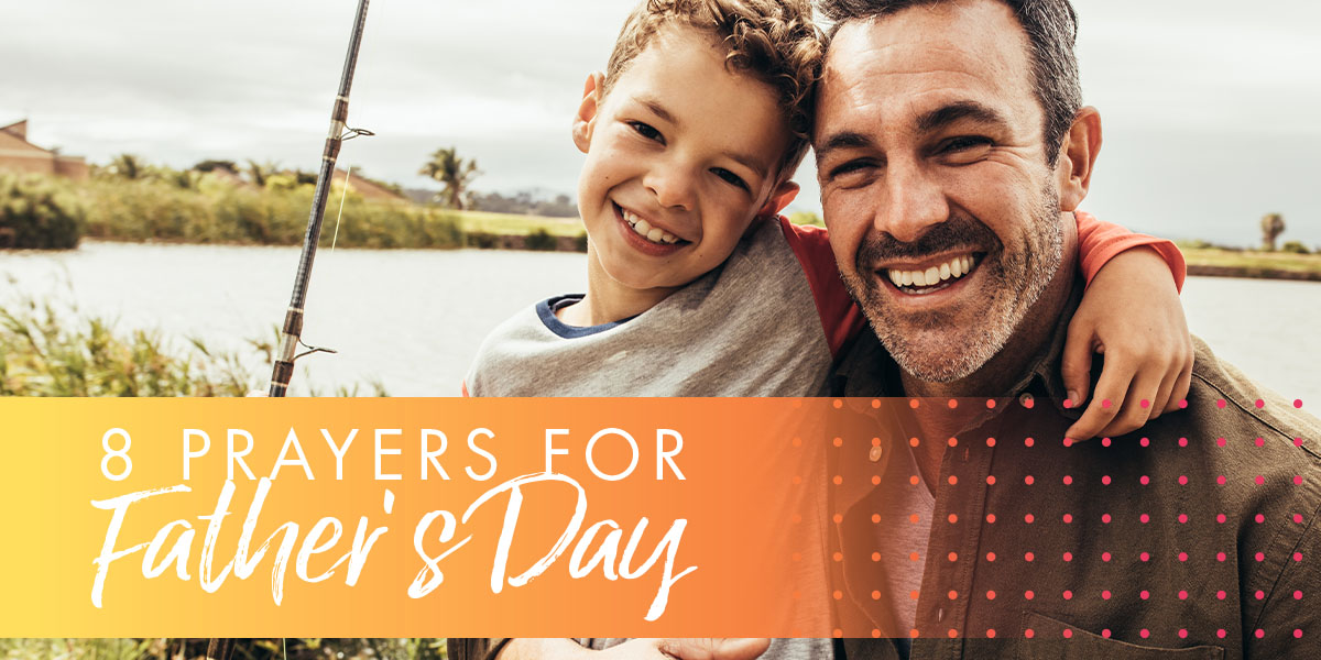 8 Prayers for Father's Day