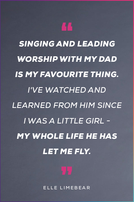 """""""Singing and leading worship with my dad is my favourite thing. I"""