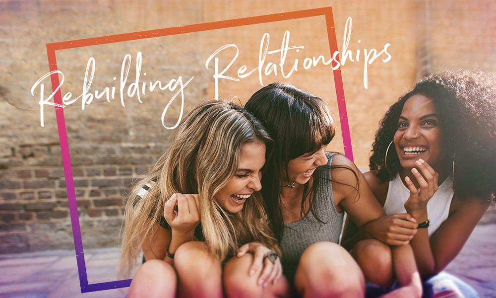 Rebuilding Relationships