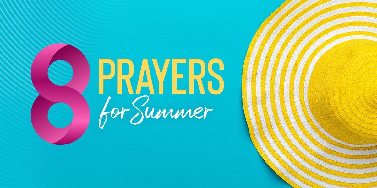 8 Prayers for Summer