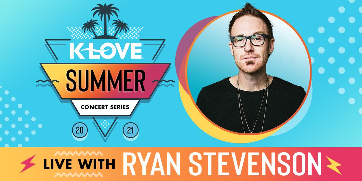 K-LOVE Summer Concert Series with Ryan Stevenson