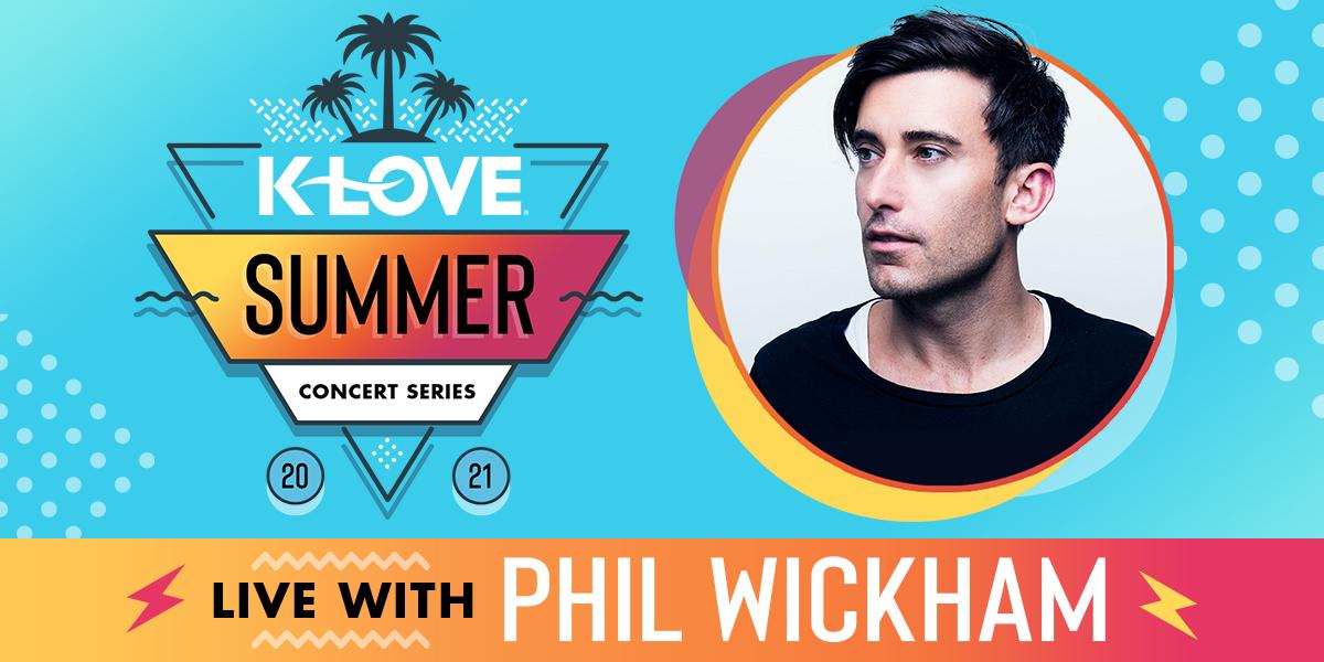 K-LOVE's Summer Concert Series feat. Phil Wickham