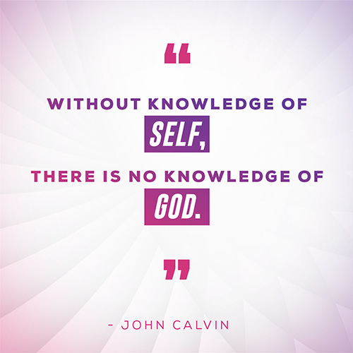 Without knowledge of self, there is no knowledge of God