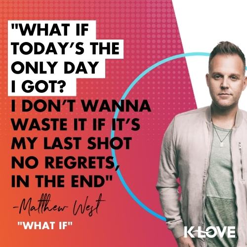 """Matthew West """"What If"""" Quote Image"""