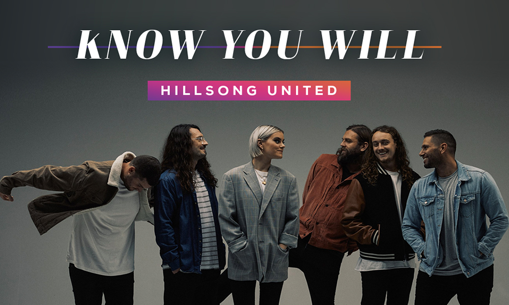 """""""Know You Will"""" by Hillsong United"""