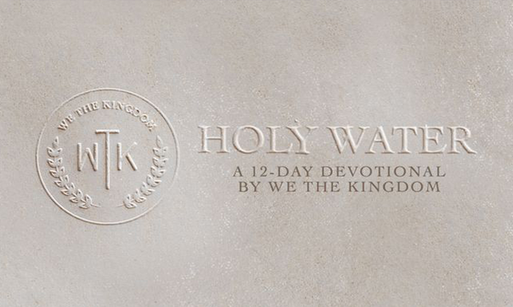 Holy Water: A 12-Day Devotional by We The Kingdom