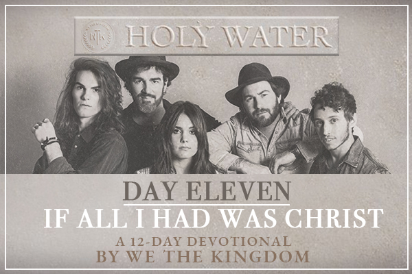 DAY ELEVEN || IF ALL I HAD WAS CHRIST