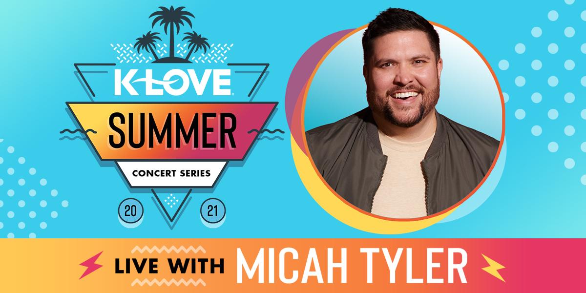 K-LOVE's Summer Concert Series feat. Micah Tyler
