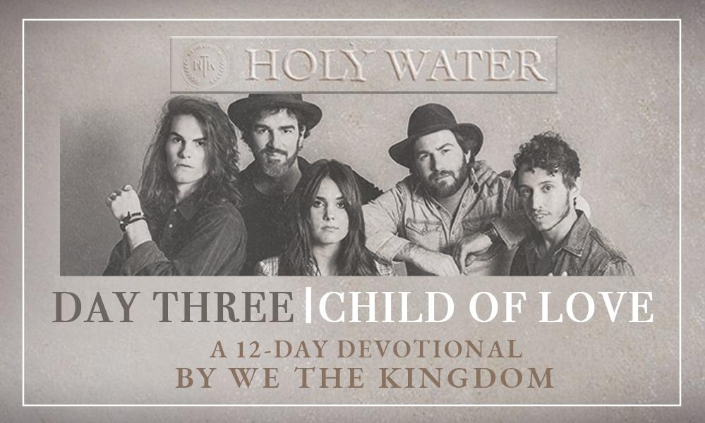 DAY THREE || CHILD OF LOVE