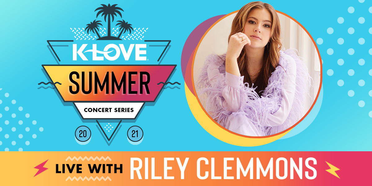 K-LOVE's Summer Concert Series feat. Riley Clemmons