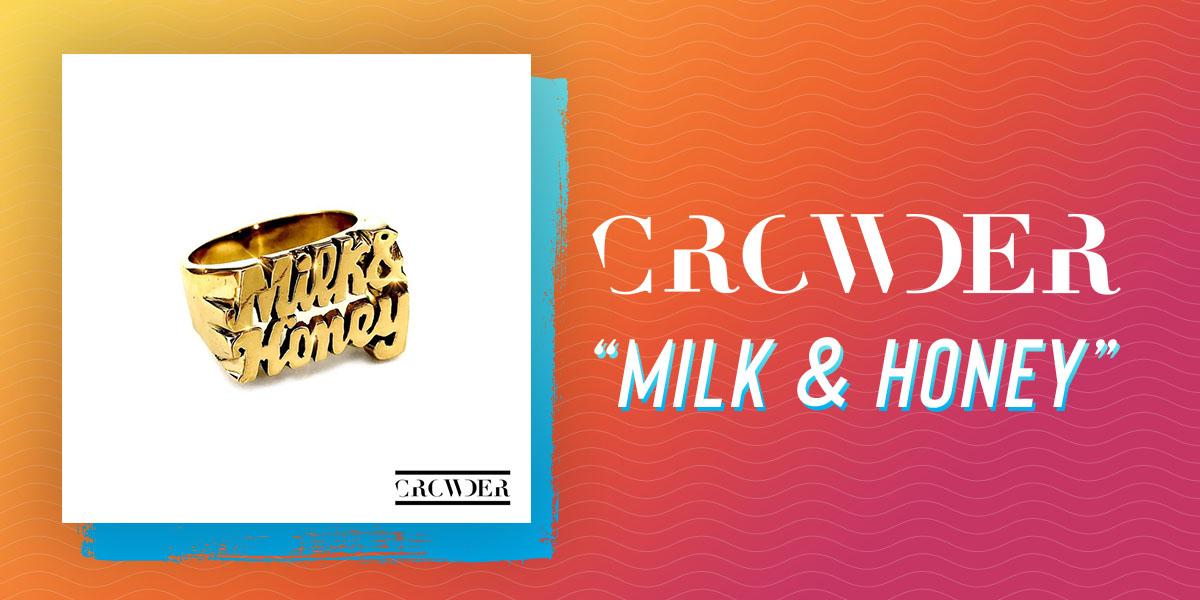 """Crowder """"Milk & Honey"""""""
