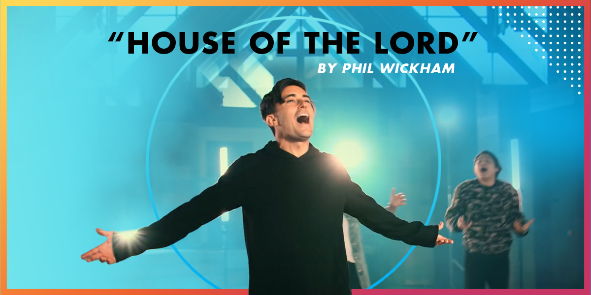 """Phil Wickham """"House of the Lord"""""""