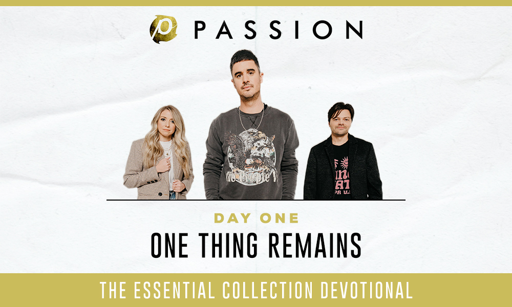 Passion: The Essential Collection Devotional - Day One
