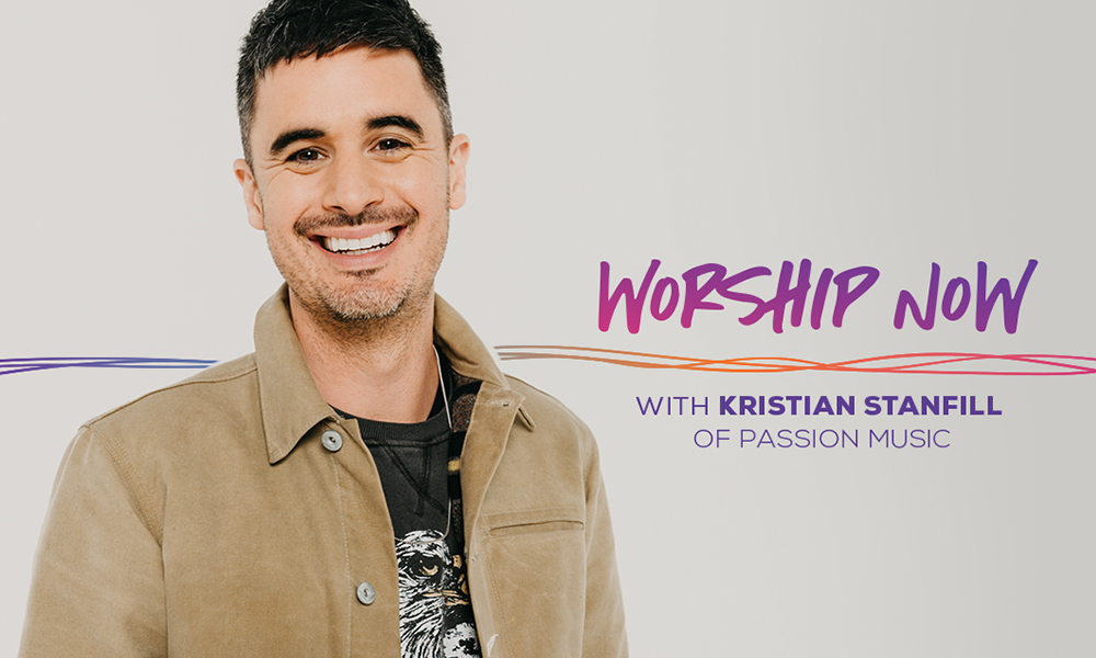 Worship Now with Passion & Kristian Stanfill