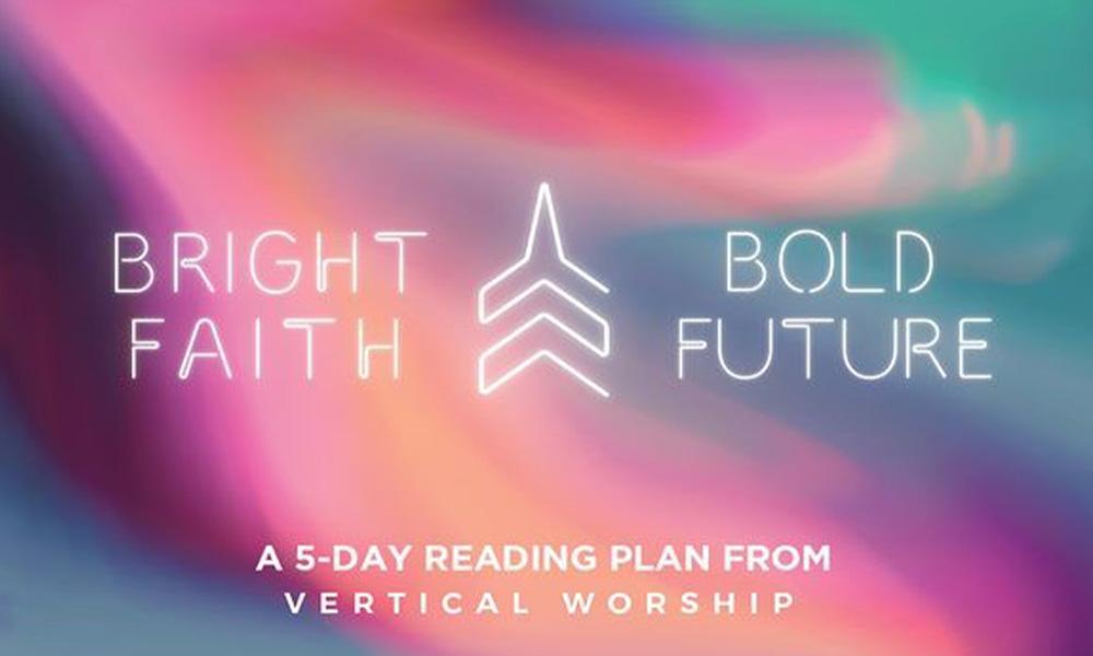 Vertical Worship Bright Faith Bold Future