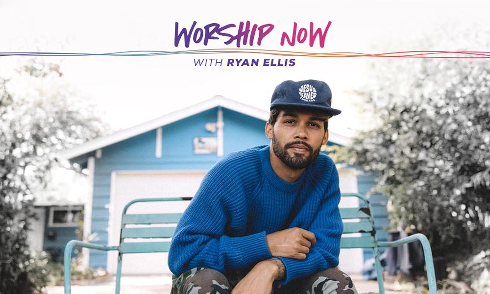 Worship Now with Ryan Ellis