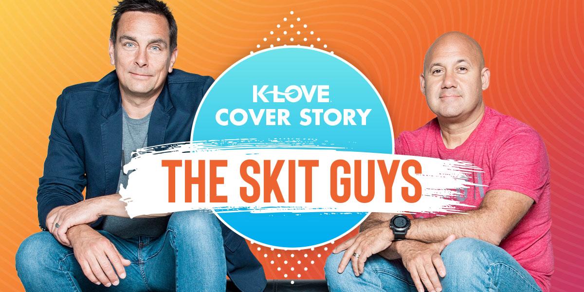 K-LOVE Cover Story The Skit Guys