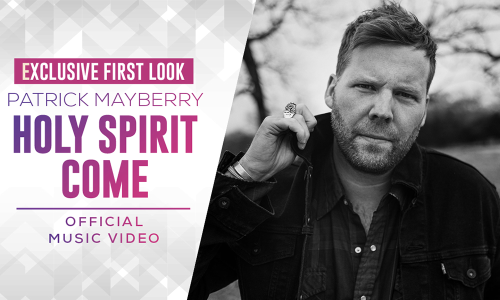 """Exclusive Premiere: Patrick Mayberry Releases Official Music Video For """"Holy Spirit Come"""""""