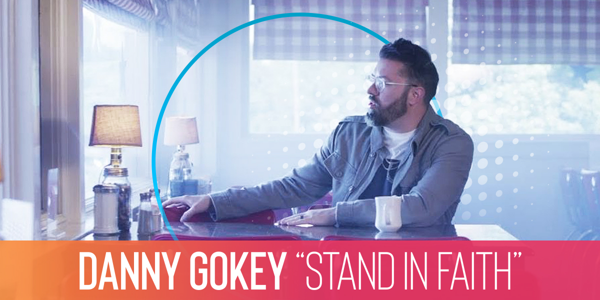 """Danny Gokey """"Stand in Faith"""""""
