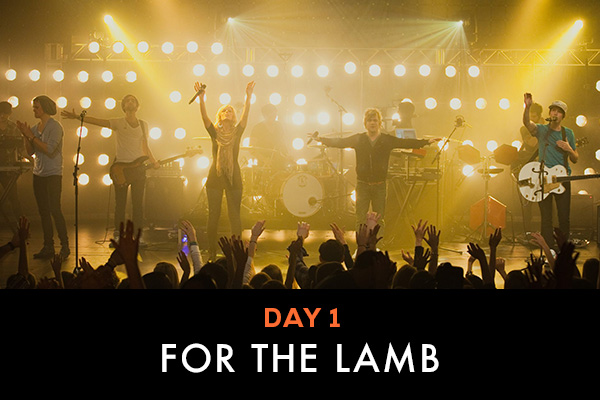 Day 1 For the lamb