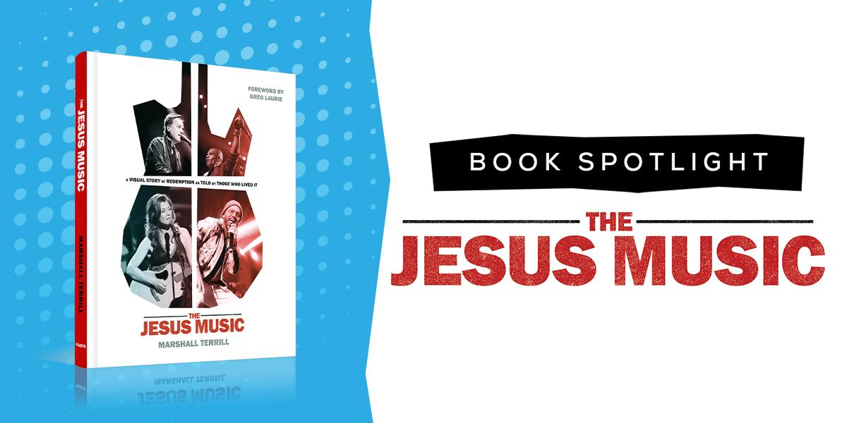 Book Spotlight The Jesus Music
