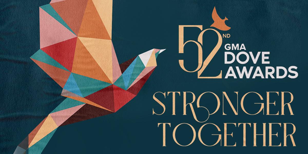 52nd Dove Awards - Stronger Together