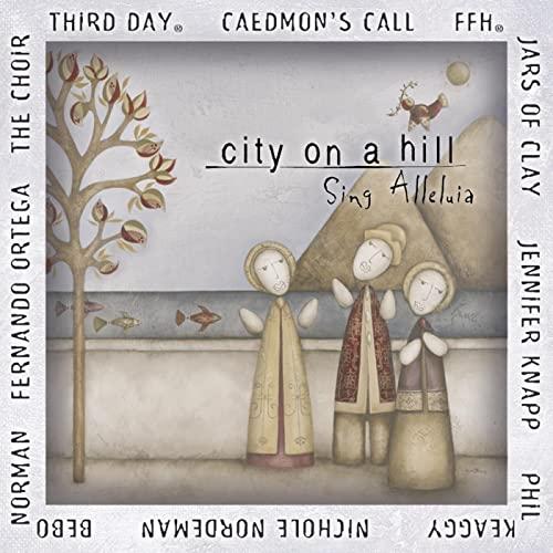 City On A Hill Sing Alleluia!