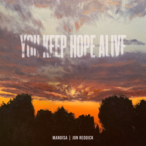 You Keep Hope Alive (Single)