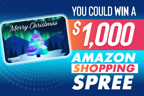 You could win $1,000 Amazon Shopping Spree