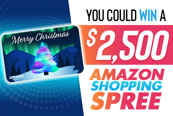 you could win a $2500 amazon shopping spree