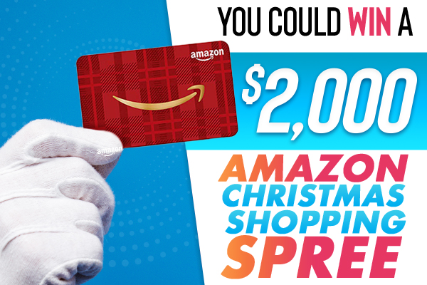 you could win a 2000 amazon christmas shopping spree