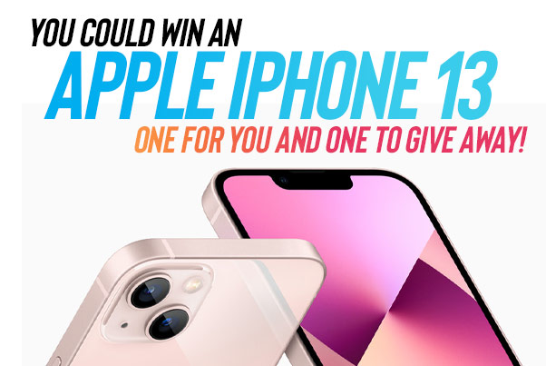 you could win an iphone 13. One for you and one to give away!